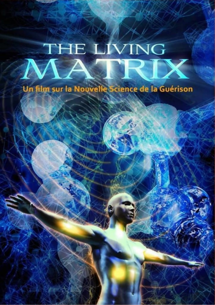 The Living Matrix - la matrice vivante - affiche