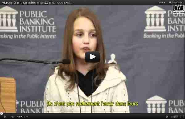 Victoria Grant, canadienne de 12 ans, nous explique l'escroquerie bancaire de l'argent-dette